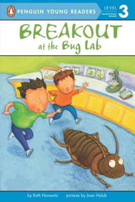 Break Out at the Bug Lab  -     By: Ruth Horowitz, Joan Holub