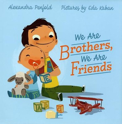 We Are Brothers, We Are Friends  -     By: Alexandra Penfold     Illustrated By: Eda Kaban