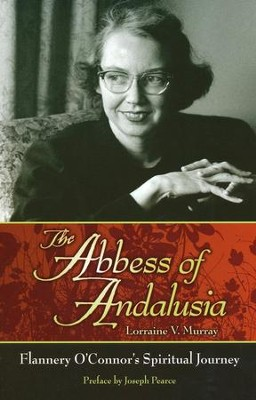 The Abbess of Andalusia  -     By: Lorraine V. Murray