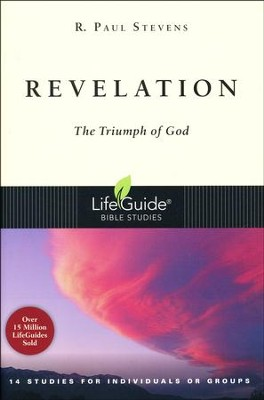 Revelation: The Triumph of God-Revised, LifeGuide Scripture Studies  -     By: R. Paul Stevens