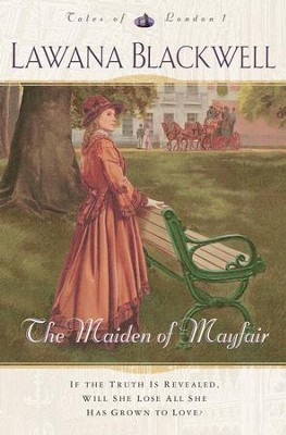Maiden of Mayfair, The - eBook  -     By: Lawana Blackwell