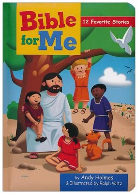 Bible for Me: 12 Favorite Stories, Board Book   -     By: Andy Holmes, Ralph Voltz
