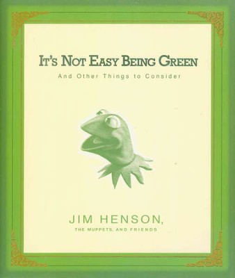 It's Not Easy Being Green  -     Edited By: Jim Henson Company     By: Jim Henson Company