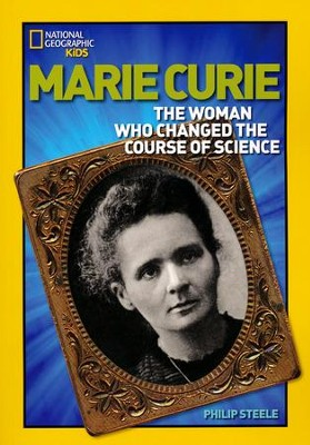 World History Biographies: Marie Curie, The Woman Who Changed the Course of Science  -     By: Philip Steele