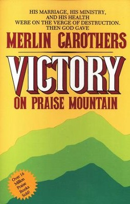 Victory on Praise Mountain  -     By: Merlin Carothers