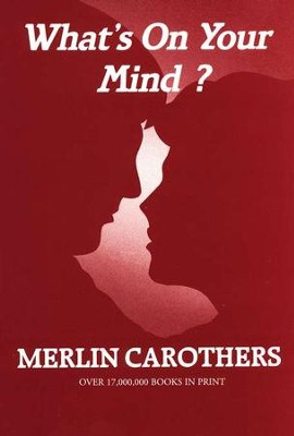 What's on Your Mind?  -     By: Merlin Carothers