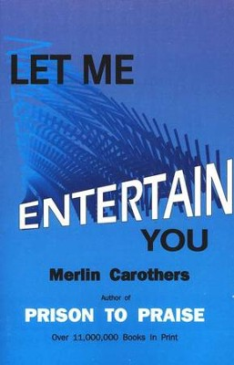 Let Me Entertain You   -     By: Merlin Carothers