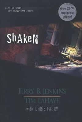Left Behind: The Young Trib Force #7; Shaken (Volumes 23-25)   -     By: Jerry B. Jenkins, Tim LaHaye