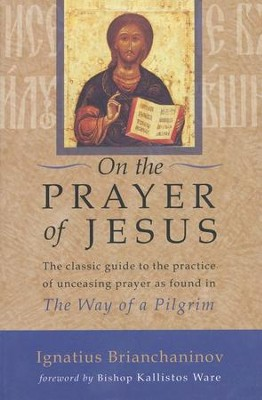 On the Prayer of Jesus  -     By: Ignatius Brianchaninov