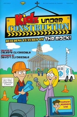 Kidz Under Construction, Choral Book   -     By: David T. Clydesdale