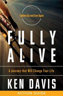 Fully Alive Action Guide: A Journey That Will Change Your Life - eBook  -     By: Ken Davis