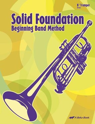 Abeka Solid Foundation Beginning Band Method: Trumpet   -