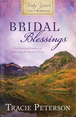 Bridal Blessings: Truly Yours 2-in-1 Romances - Two Historical Romances of Challenging the Barriers to Love - eBook  -     By: Tracie Peterson