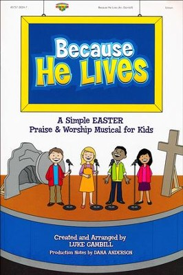 Because He Lives, Choral Book   -     By: Luke Gambill
