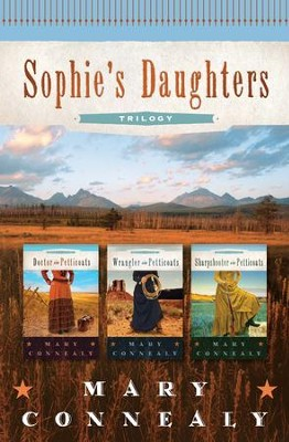 Sophie's Daughters Trilogy - eBook  -     By: Mary Connealy