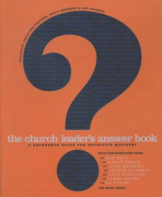 The Church Leader's Answer Book: A Reference Guide for Effective Ministry  -     By: Phyllis TenElshof