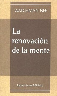 La Renovacion de la mente  The Renewing of the Mind  (Spanish)  -     By: Watchman Nee