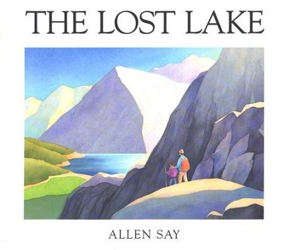 The Lost Lake   -     By: Allen Say     Illustrated By: Allen Say