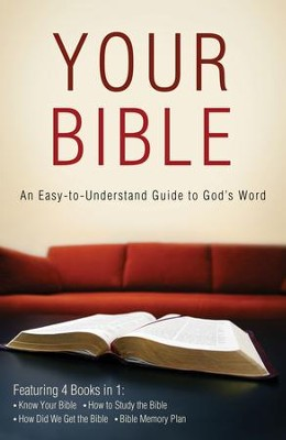 Your Bible: An Easy-to-Understand Guide to God's Word - eBook  -     By: Paul Kent, Robert West & Tracy Sumner