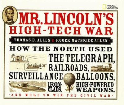 Mr. Lincoln's High-tech War  -     By: Thomas B. Allen