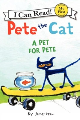 Pete the Cat: A Pet for Pete  -     By: James Dean, Kimberly Dean     Illustrated By: James Dean