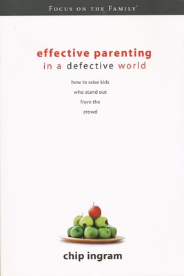 Effective Parenting in a Defective World: How to raise kids who stand out from the crowd - Slightly Imperfect  -