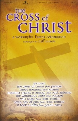 The Cross of Christ, Choral Book   -     By: Cliff Duren