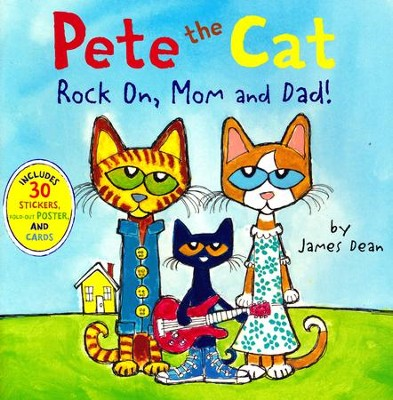 Pete the Cat: Rock On, Mom and Dad!  -     By: James Dean     Illustrated By: James Dean