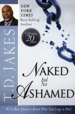 Naked and Not Ashamed   -     By: T.D. Jakes