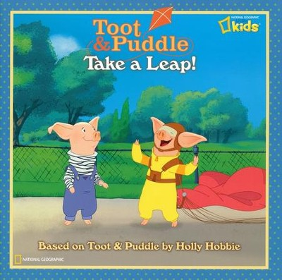 Toot and Puddle: Take a Leap!  -     By: Laura Marsh