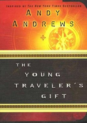 The Young Traveler's Gift  -     By: Andy Andrews
