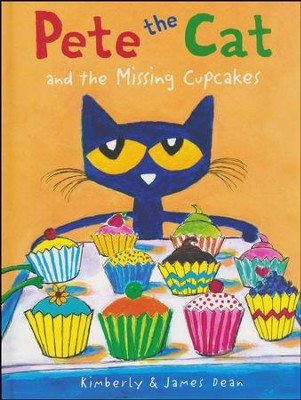 Pete the Cat and the Missing Cupcakes  -     By: James Dean