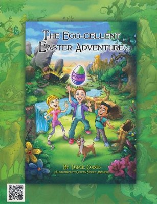 Egg-Cellent Easter Adventure  -     By: Darcie Cobos