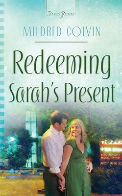 Redeeming Sarah's Present - eBook  -     By: Mildred Colvin