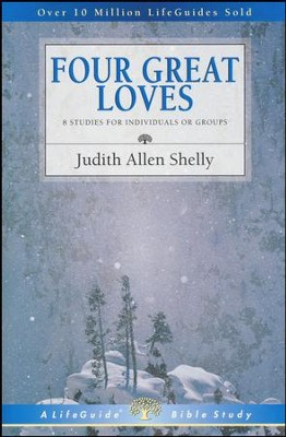 Four Great Loves, LifeGuide Topical Bible Studies  -     By: Judith Allen Shelly