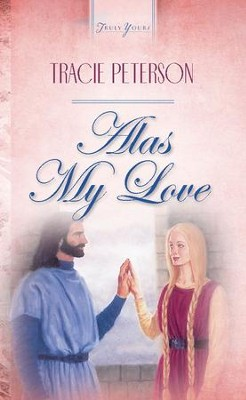 Alas My Love - eBook  -     By: Tracie Peterson