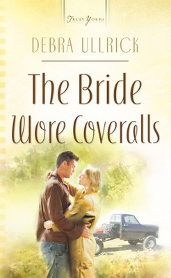 The Bride Wore Coveralls - eBook  -     By: Debra Ullrick