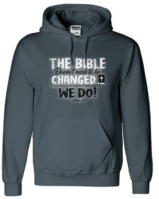 The Bible Doesn't Need To Be Changed, Hooded Sweatshirt, Gray, Large  -