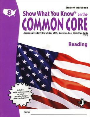 Show What You Know on the Common Core: Reading Grade 8 Student Workbook  -