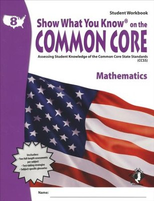Show What You Know on the Common Core: Mathematics Grade 8 Student Workbook  -