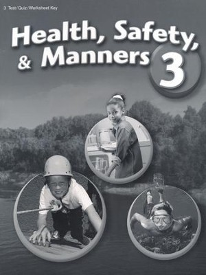 Abeka Health, Safety, & Manners 3 Quizzes, Tests and  Worksheets Key  -