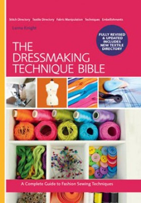 The Dressmaker's Technique Bible   -     By: Lorna Knight