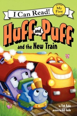 Huff and Puff and the New Train  -     By: Tish Rabe     Illustrated By: Gill Guile