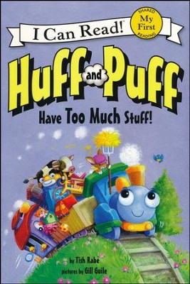 Huff and Puff Have Too Much Stuff!  -     By: Tish Rabe, Gill Guile
