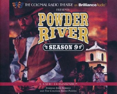 Powder River - Season Nine: A Radio Dramatization - Unabridged audio book on CD  -     Narrated By: Jerry Robbins, The Colonial Radio Players     By: Jerry Robbins