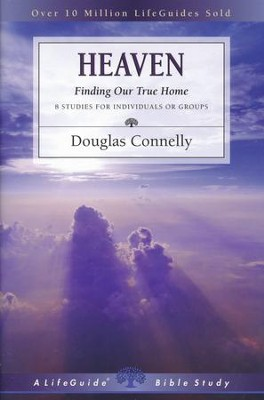 Heaven: Finding Our True Home, LifeGuide Topical Bible Studies   -     By: Douglas Connelly