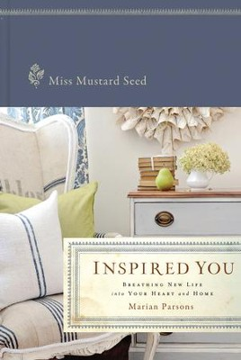 Inspired You: Letting God Breathe New Life Into Your Heart and Home - eBook  -     By: Miss Mustard Seed