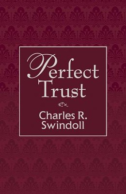 Perfect Trust - eBook  -     By: Charles R. Swindoll