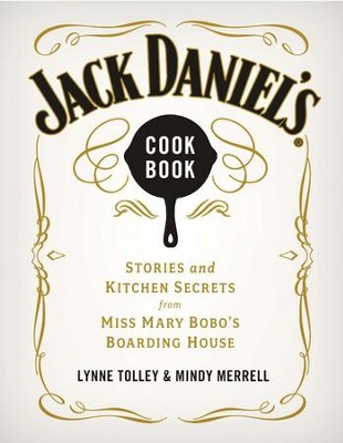 Jack Daniel's Cookbook: Stories and Kitchen Secrets from Miss Mary Bobo's Boarding House - eBook  -     By: Lynne Tolley