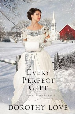 Every Perfect Gift - eBook  -     By: Dorothy Love